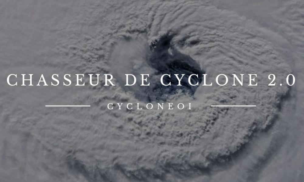 Chasseur de cyclone 2 0