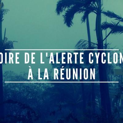 Histoire alerte cyclonique la reunion